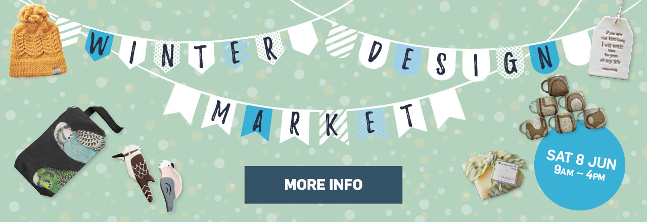 Winter Design Market Sat 8 Jun 9am - 4pm