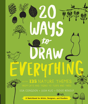 20 Ways to Draw Everything: With 135 Nature Themes