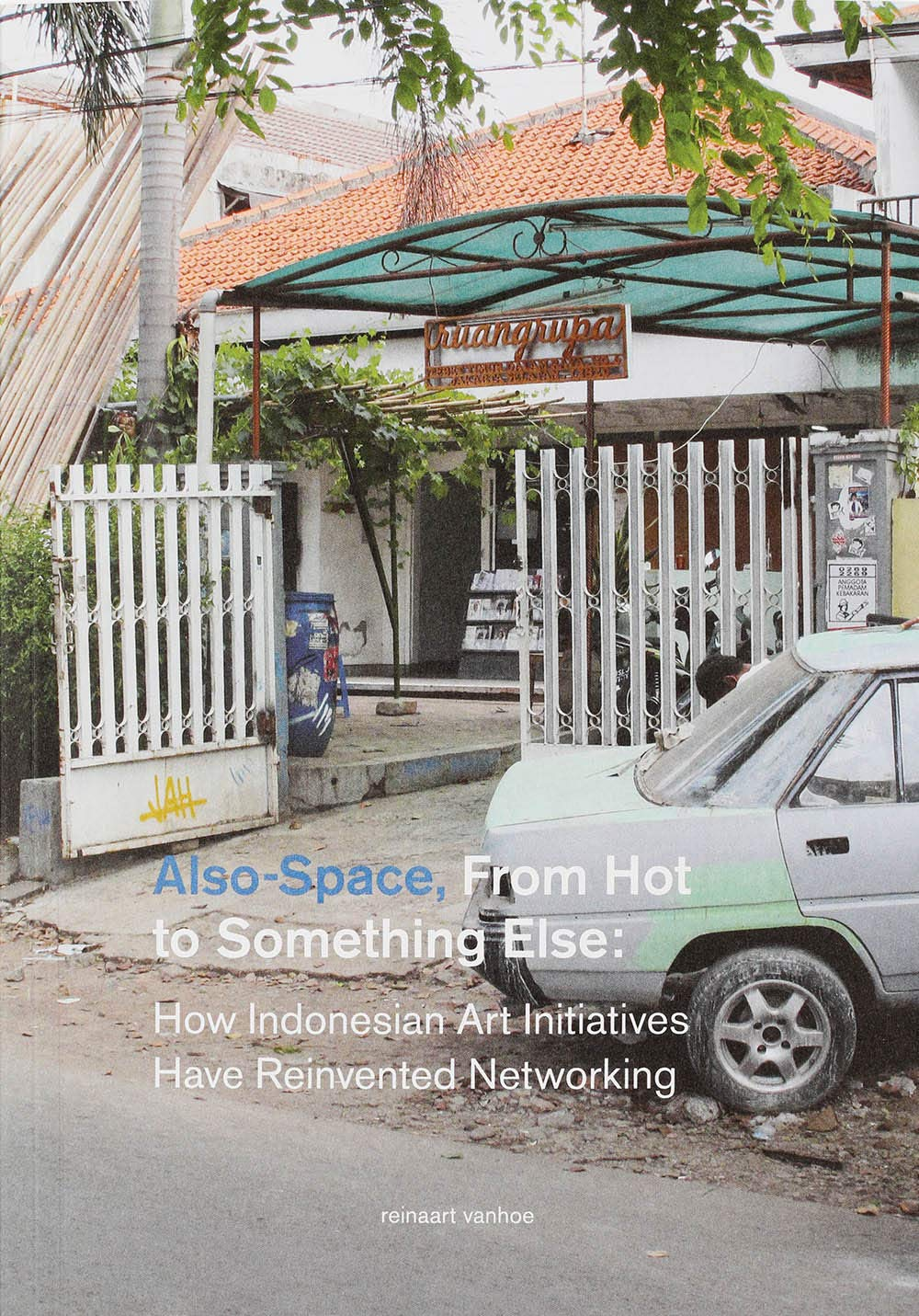 Also-Space, From Hot to Something Else: How Indonesian Art Initiatives Have Reinvented Networking