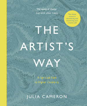 Artist's Way: A Spiritual Path to Higher Creativity