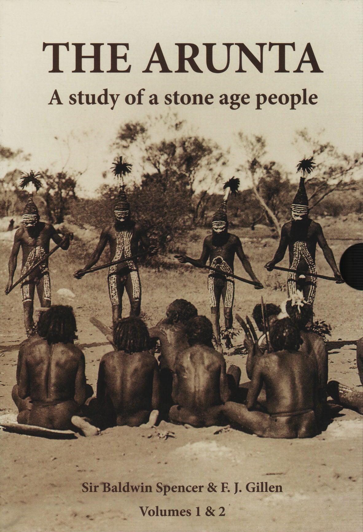 Arunta: A Study of a Stone Age People