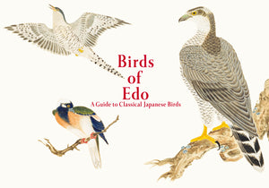 Birds of Edo: A Guide to Classical Japanese Birds