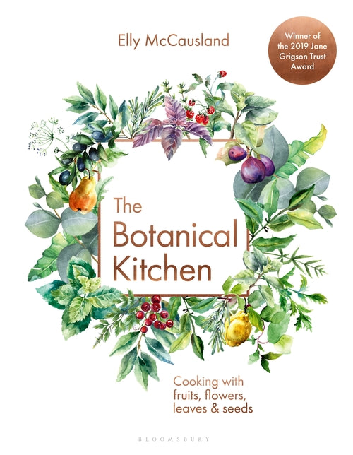 Botanical Kitchen: Cooking With Fruits, Flowers, Leaves and Seeds