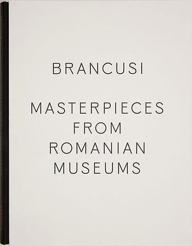 Constantin Brancusi: Masterpieces from Romanian Collections