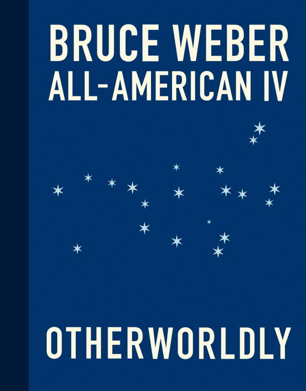 Bruce Weber: All-American IV Otherworldly
