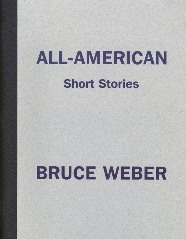 Bruce Weber: All-American Short Stories