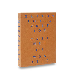 Cabinet of Wonders: The Gaston-Louis Vuitton Collection
