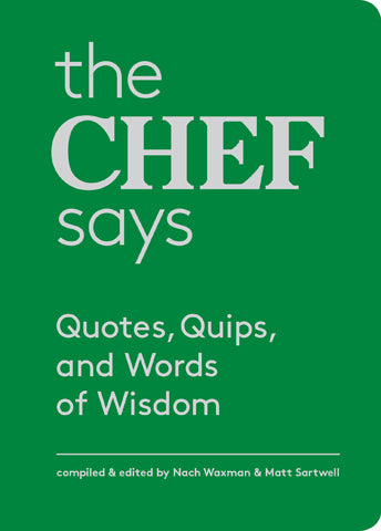 Chef Says: Quotes, Quips and Words of Wisdom