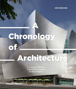 Chronology of Architecture: A Cultural Timeline from Stone Circles to Skyscrapers