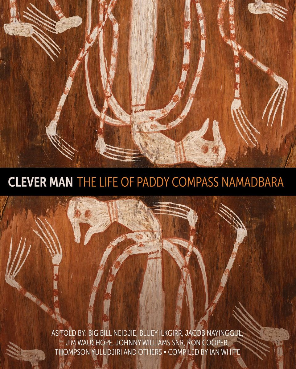 Clever Man: The Life of Paddy Compass Namadbara