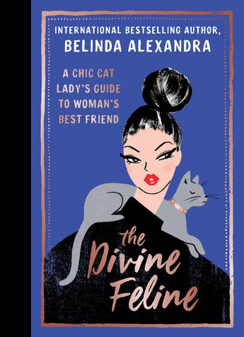 Divine Feline: A Chic Cat Lady's Guide to Woman's Best Friend