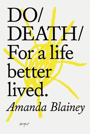 Do Death: For a Life Better Lived