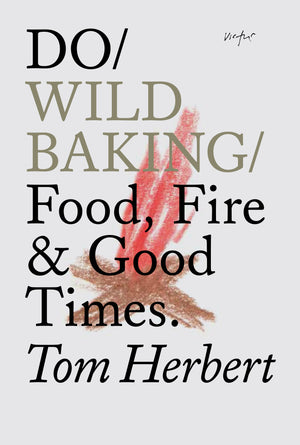 Do Wild Baking: Food, Fired and Good Times