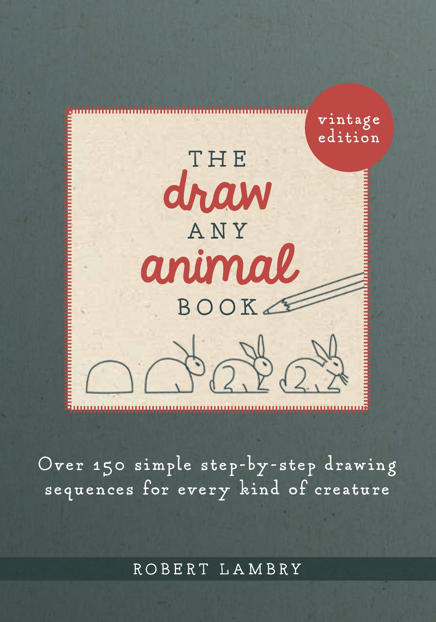 Draw Any Animal Book: Over 150 Simple Step-by-Step Drawing Sequences for Every Kind of Creature
