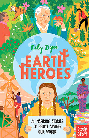 Earth Heroes: 20 Inspiring Stories of People Saving Our World