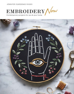 Embroidery Now: Contemporary Projects for You & Your Home
