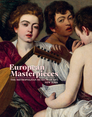 European Masterpieces from The Metropolitan Museum of Art, New York (Caravaggio Edition)