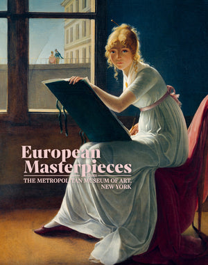 European Masterpieces from The Metropolitan Museum of Art, New York (Villers Edition)
