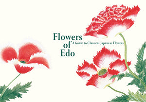 Flowers of Edo: A Guide to Classical Japanese Flowers
