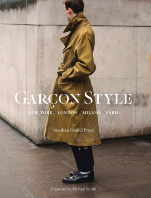 Garçon Style: New York, London, Milano, Paris
