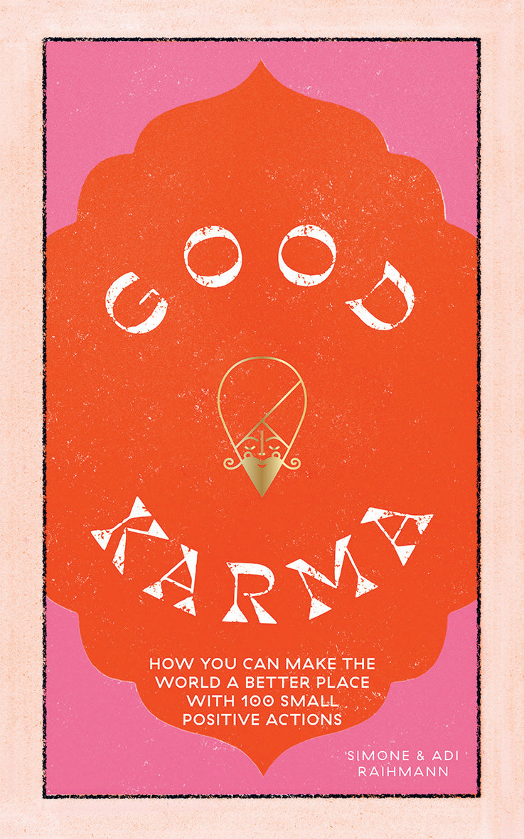 Good Karma How You Can Make the World a Better Place With 100 Small Positive Actions