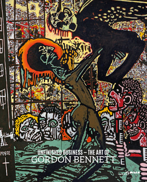 Unfinished Business – The Art of Gordon Bennett