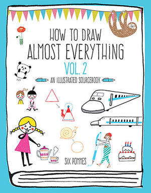 How to Draw Almost Everything Vol 2