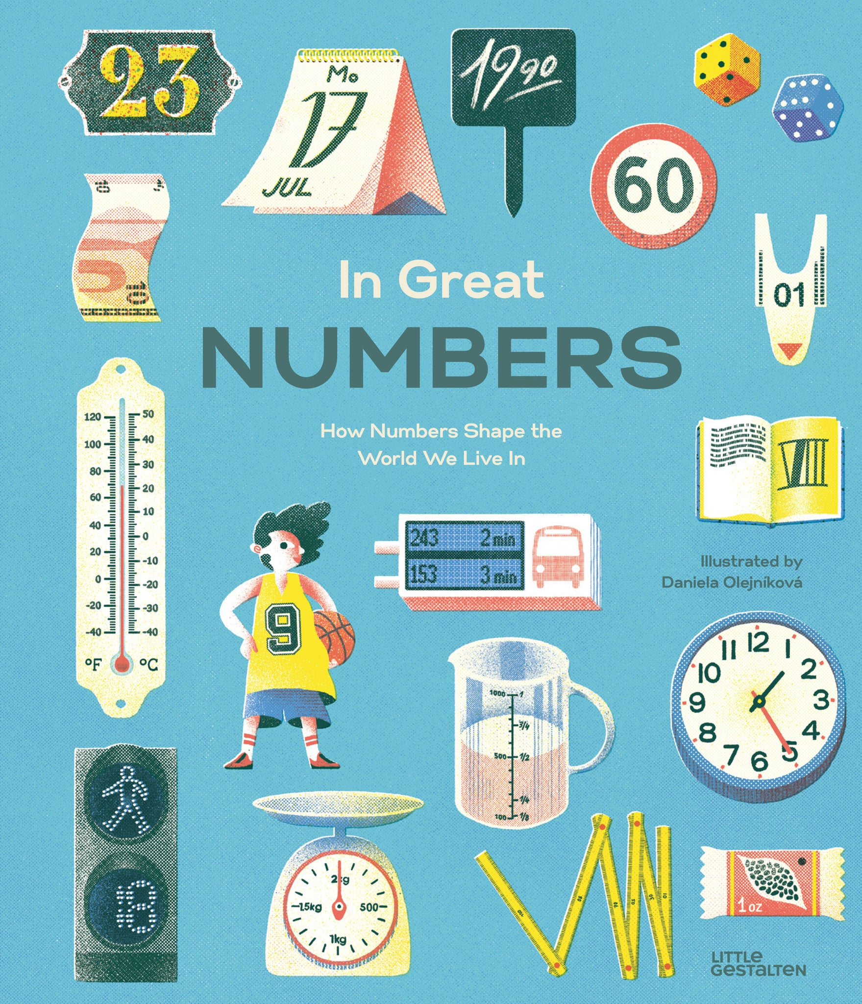 In Great Numbers: How Numbers Shape the World We Live In
