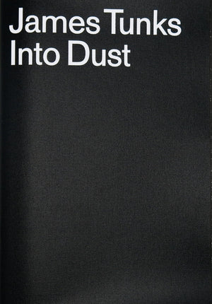 James Tunks: Into Dust