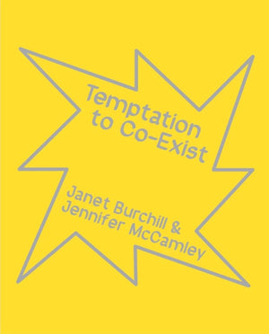 Temptation to Co-Exist: Janet Burchill & Jennifer McCamley