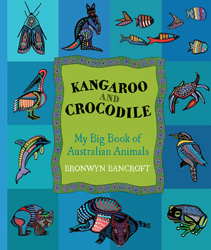 Kangaroo and Crocodile: My Big Book of Australian Animals