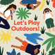 Let's Play Outdoors: Exploring Nature for Children