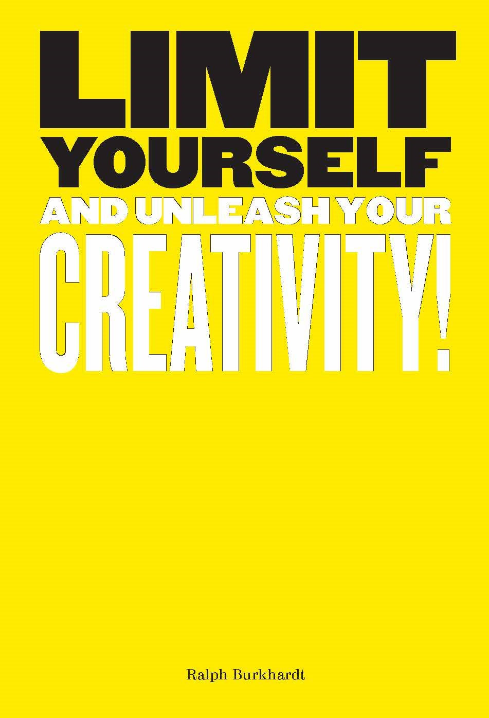 Limit Yourself: And Unleash Your Creativity