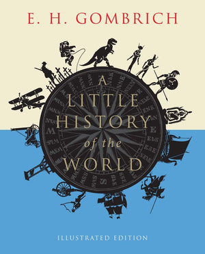 Little History of the World: Illustrated Edition