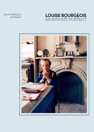 Louise Bourgeois: An Intimate Portrait