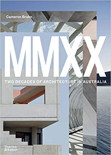 MMXX Two Decades of Architecture in Australia