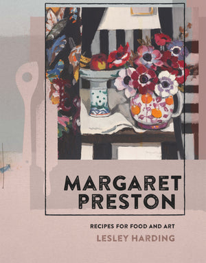 Margaret Preston: Recipes for Food and Art