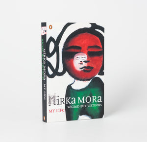 Mirka Mora: Wicked but Virtuous