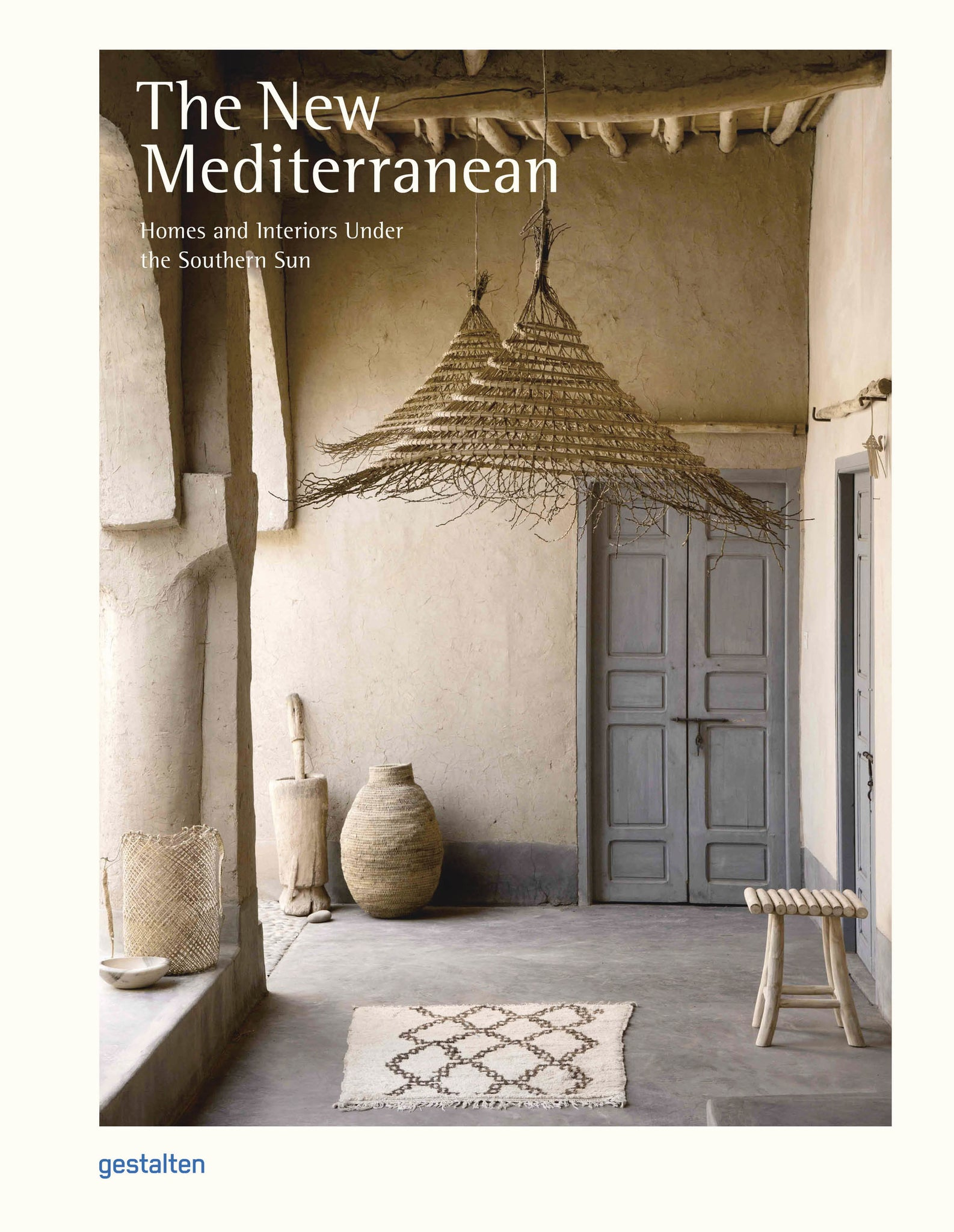 New Mediterranean: Homes and Interiors Under the Southern Sun