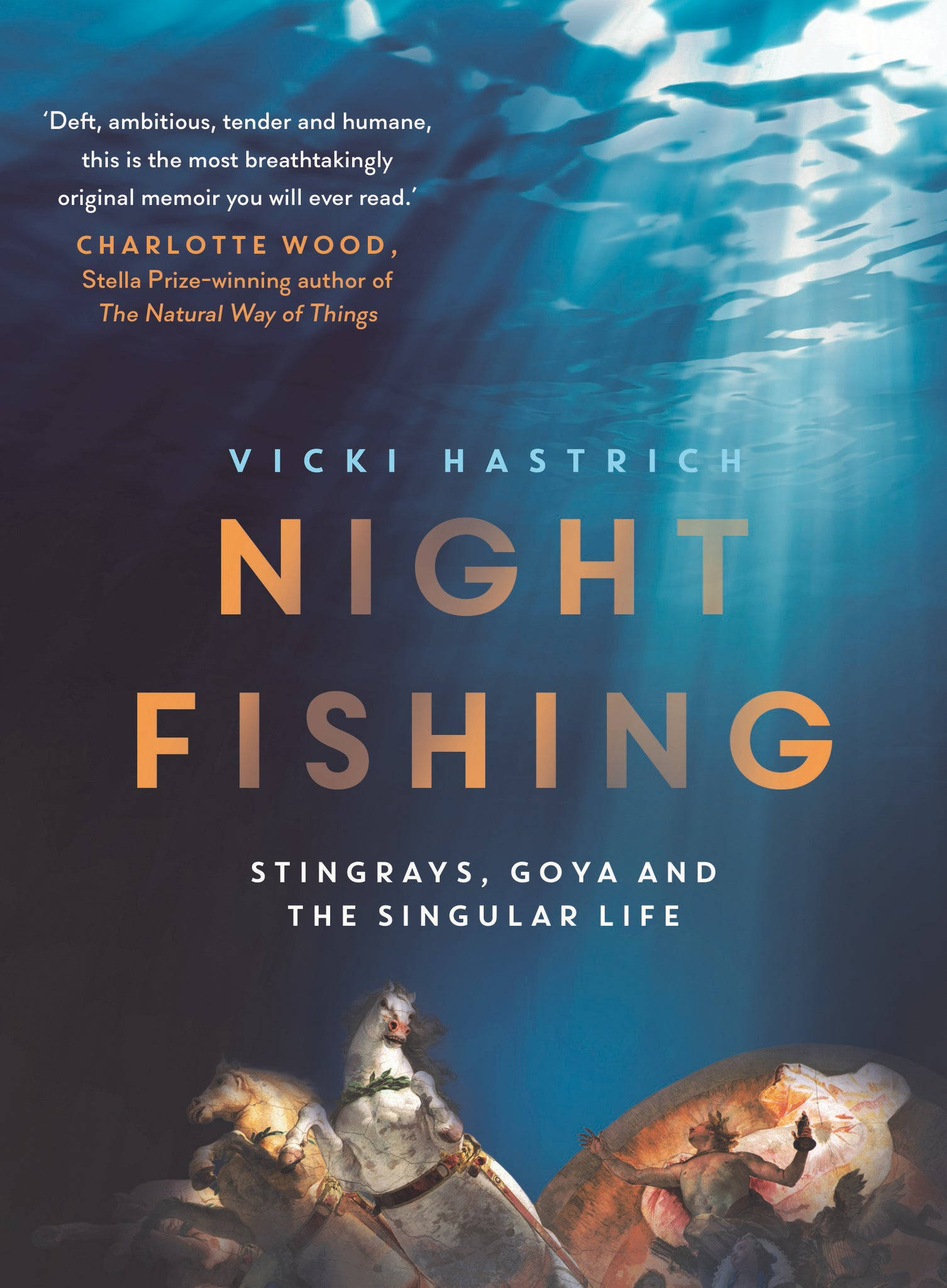 Night Fishing: Stingrays, Goya and the Singular Life