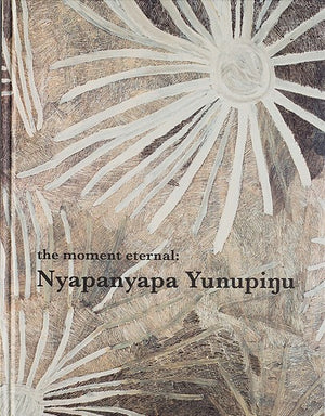 Nyapanyapa Yunupingu: The Moment Eternal