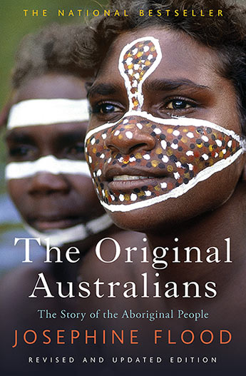 Original Australians: The Story of the Aboriginal People