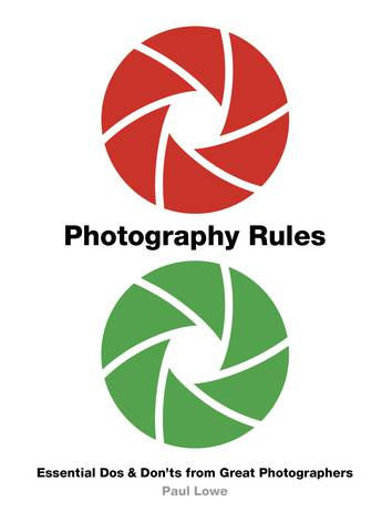 Photography Rules: Essential Do's and Don'ts from Great Photographers