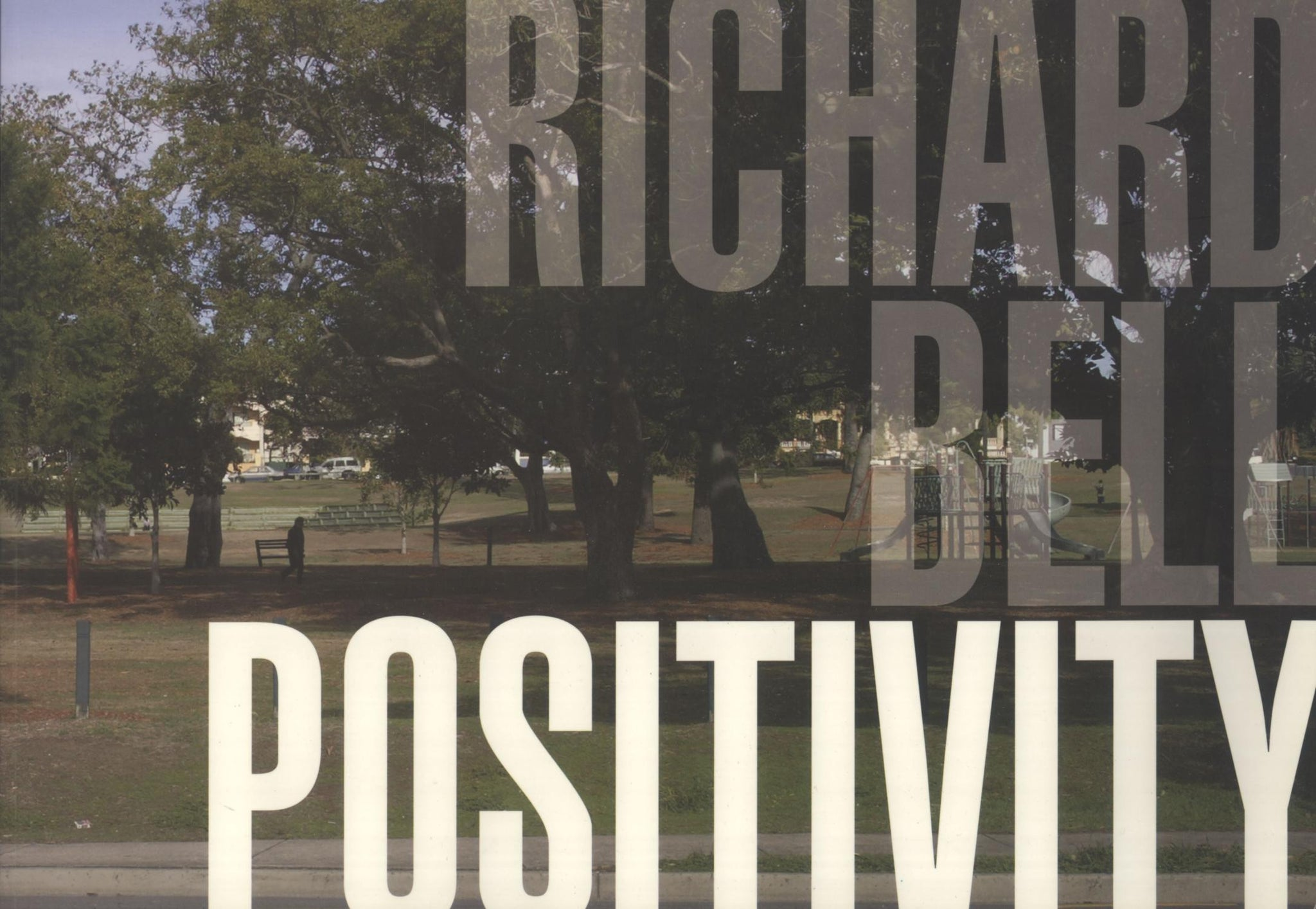 Richard Bell: Positivity