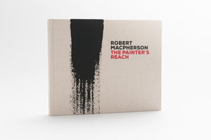 Robert MacPherson: The Painter's Reach