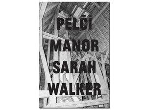 Sarah Walker: Pelči Manor