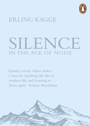 Silence in the Age of Noise