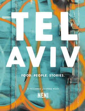 Tel Aviv: Food. People. Stories