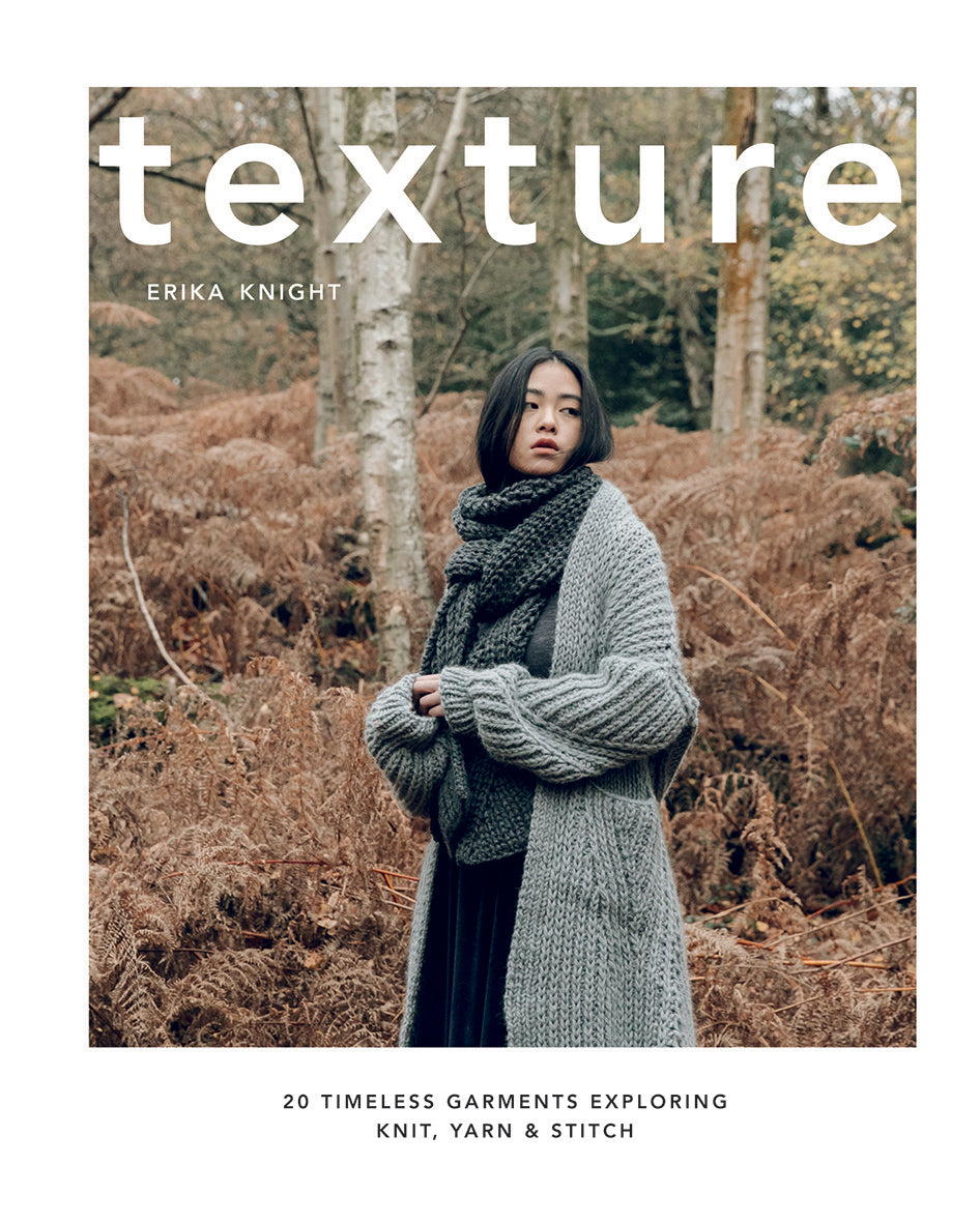Texture: 20 Timeless Garments Exploring Knit, Yarn & Stitch