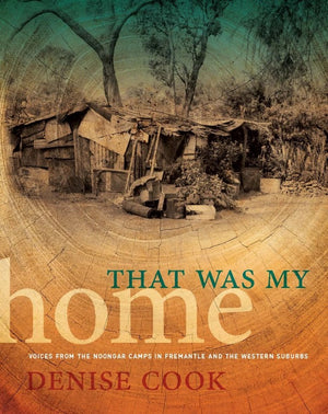 That Was My Home: Voices From the Noongar Camps